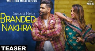 Branded Nakhra Lyrics by Ninja And Sanaa