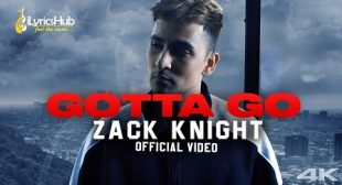 GOTTA GO ZACK KNIGHT New Song Out