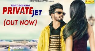 PRIVATE JET LYRICS – SUMIT GOSWAMI | iLyricsHub