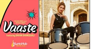 VAASTE by DHVANI BHANUSHALI New Song Out