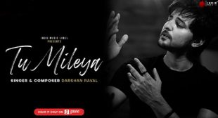 Tu Mileya Lyrics – Darshan Raval