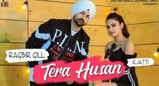 TERA HUSAN LYRICS – Ragbir Gill – Songlyricsraja.com -Song Lyrics