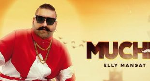 Muchh Lyrics – Elly Mangat
