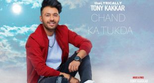 Tony Kakkar Lyrics – Chand Ka Tukda