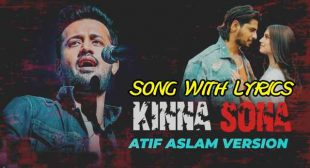 Kinna Sona Lyrics – Atif Aslam Version | Lyrics Lover
