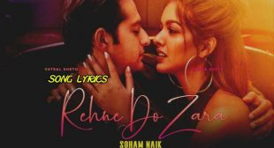 Rehne Do Zara Lyrics – Soham Naik | Lyrics Lover