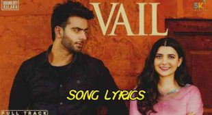 Vail Lyrics – Mankirt Aulakh | Shree Brar – Lyrics Lover