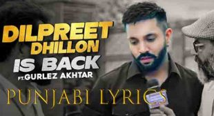 Dilpreet Dhillon is back lyrics in Punjabi