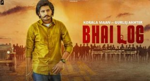 Bhai Log Lyrics – Korala Maan