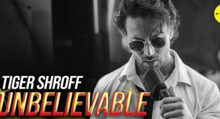 Unbelievable – Tiger Shroff